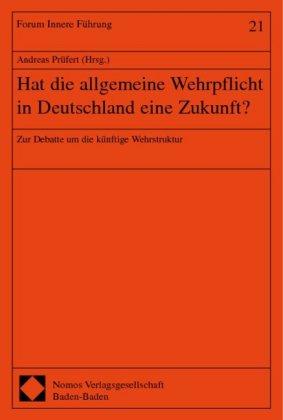 Hat die allgemeine Wehrpflicht in Deutschland eine Zukunft?