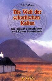 Die Welt der schottischen Kelten