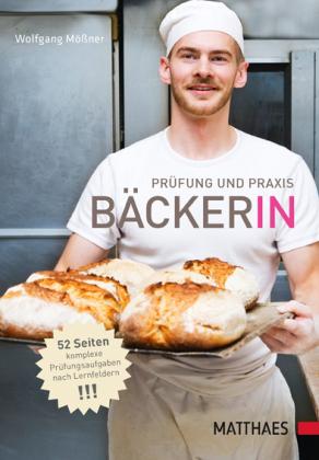 Prüfung und Praxis Bäcker/in