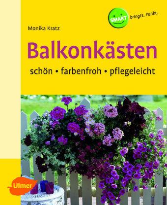 balkonk sten monika kratz 9783800141425 b cher garten pflanzen natur. Black Bedroom Furniture Sets. Home Design Ideas