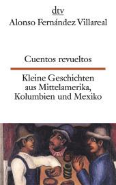 Cuentos revueltos;Kleine Geschichten aus Mittelamerika, Kolumbien und Mexiko