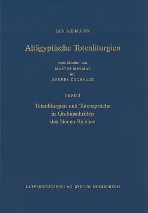 Totenliturgien und Totensprüche in den Grabinschriften des Neuen Reiches
