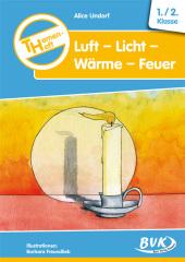 Themen-Heft Luft - Licht - Wärme - Feuer