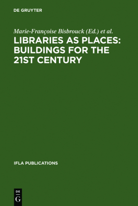 Libraries as Places: Buildings for the 21st century