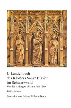 Urkundenbuch des Klosters Sankt Blasien im Schwarzwald.Von den Anfängen bis zum Jahr 1299, m. CD-ROM