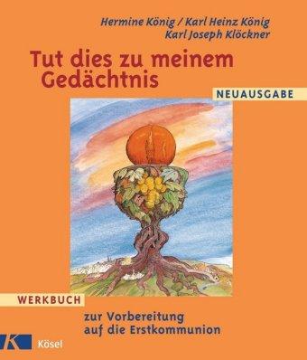 Werkbuch zur Vorbereitung auf die Erstkommunion, Neuausg.