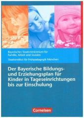 Der Bayerische Bildungs- und Erziehungsplan für Kinder in Tageseinrichtungen bis zur Einschulung Cover