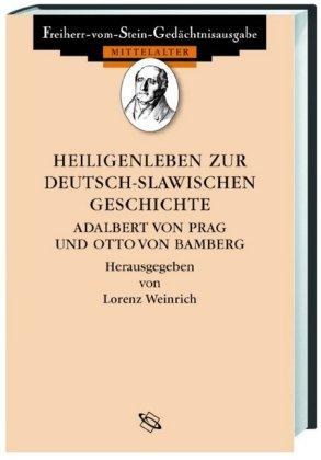 Heiligenleben zur deutsch-slawischen Geschichte. Adalbert von Prag und Otto von Bamberg; Vitae sanctorum episcoporum Ada