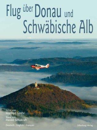 Flug über Donau und Schwäbische Alb Flight over the Danube and the Swabian Alb Vol au-dessus du Danube et du Jura souabe