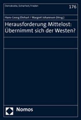 Herausforderung Mittelost: Übernimmt sich der Westen?