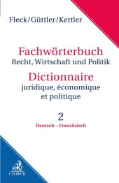 Wörterbuch Recht, Wirtschaft, Politik;Dictionaire juridique, économique et politique