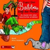 Babba, sagt der Maxl, du musst mir eine Geschichte erzählen, 1 Audio-CD