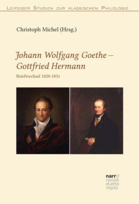 Johann Wolfgang Goethe - Gottfried Hermann. Briefwechsel 1820-1831