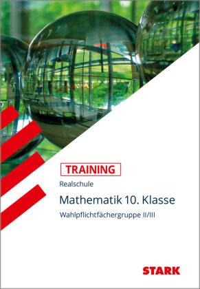 Mathematik 10. Klasse, Wahlpflichtfächergruppe II/III