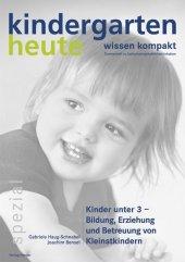 Kinder unter 3 - Bildung, Erziehung und Betreuung von Kleinstkindern