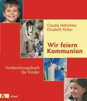 Wir feiern Kommunion, Vorbereitungsbuch für Kinder Cover