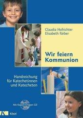 Wir feiern Kommunion, Handreichung für Katechetinnen und Katecheten, m. CD-ROM Cover
