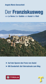 Der Franziskusweg von La Verna über Gubbio und Assisi bis Rieti