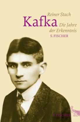 Kafka. Die Jahre der Erkenntnis