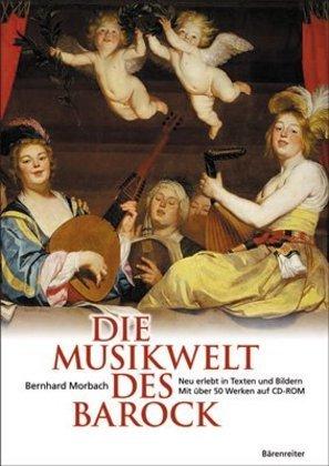 Die Musikwelt des Barock, m. CD-ROM