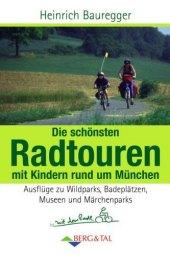 Die schönsten Radtouren mit Kindern rund um München