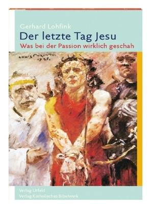 Der letzte Tag Jesu