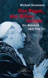 Der Papst, der Hitler trotzte