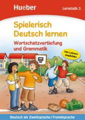 Wortschatzvertiefung und Grammatik, Lernstufe 3