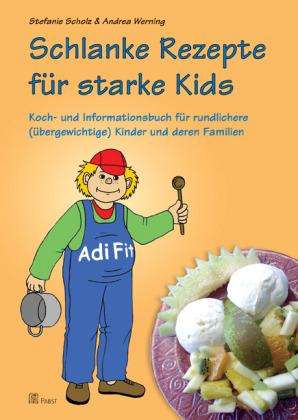 Schlanke Rezepte für starke Kids