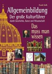 Allgemeinbildung, Der große Kulturführer durch Geschichte, Kunst und Wissenschaft Cover