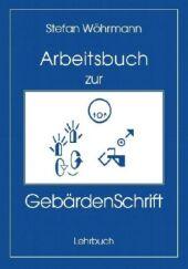 Das Arbeitsbuch zur GebärdenSchrift