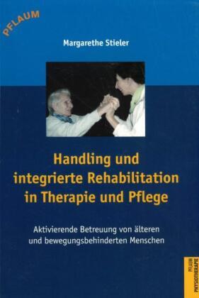 Handling und integrierte Rehabilitation in Therapie und Pflege