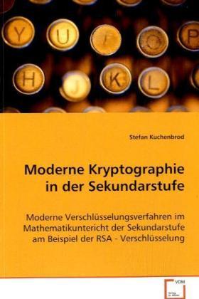 Moderne Kryptographie in der Sekundarstufe
