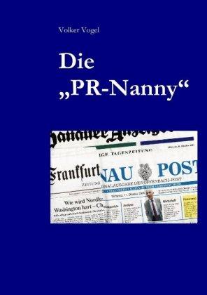 """Die """"PR-Nanny"""""""