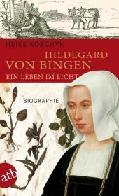 Hildegard von Bingen, Ein Leben im Licht Cover