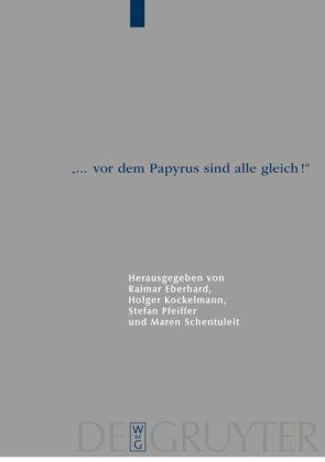 """""""... vor dem Papyrus sind alle gleich!"""""""
