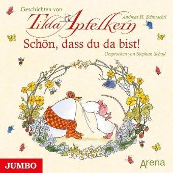 Tilda Apfelkern - Schön, dass du da bist!, Audio-CD