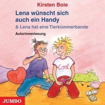 Lena wünscht sich auch ein Handy / Lena hat eine Tierkümmerbande, Audio-CD