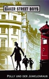 Die Baker Street Boys - Polly und der Juwelenraub Cover