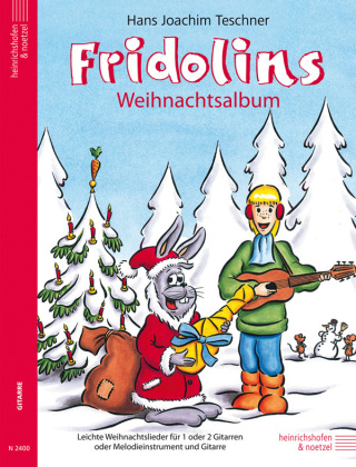 Fridolins Weihnachtsalbum, für 1 oder 2 Gitarren oder Melodieinstrument und Gitarre