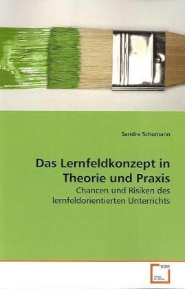 Das Lernfeldkonzept in Theorie und Praxis