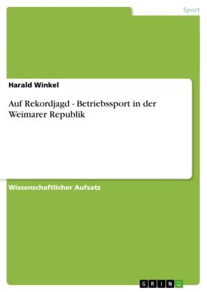 Auf Rekordjagd - Betriebssport in der Weimarer Republik