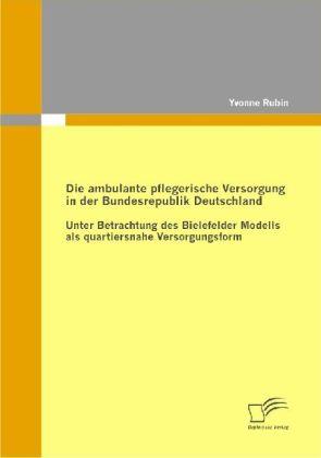 Die ambulante pflegerische Versorgung in der Bundesrepublik Deutschland