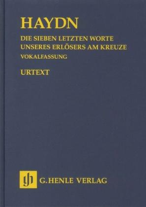 Haydn, Joseph - Die Sieben letzten Worte unseres Erlösers am Kreuze Hob. XX/2, Vokalfassung