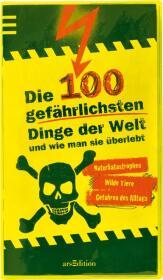 Die 100 gefährlichsten Dinge der Welt und wie man sie überlebt Cover