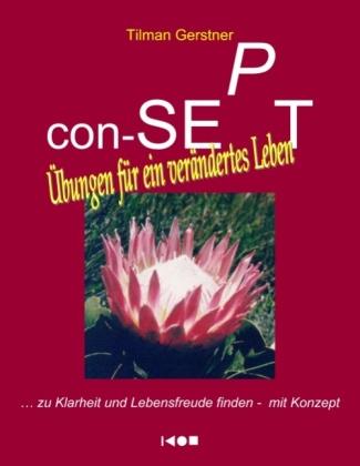 con-SEPT - Übungen für ein verändertes Leben
