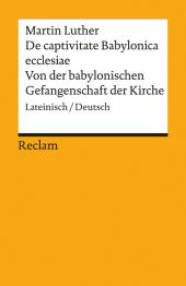 Von der babylonischen Gefangenschaft der Kirche;De captivitate Babylonica ecclesiae