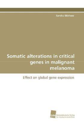 Somatic alterations in critical genes in malignant melanoma
