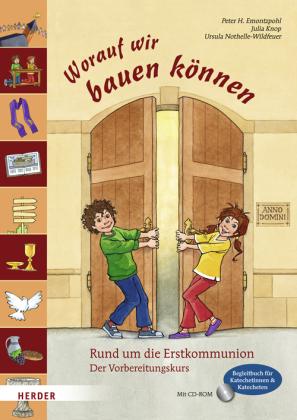 Worauf wir bauen können, Begleitbuch für Katechetinnen und Katecheten, m. CD-ROM