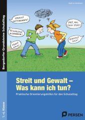 Streit und Gewalt - Was kann ich tun?, m. 1 Beilage; .